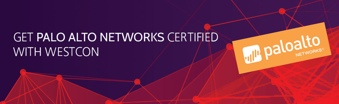 Get Palo Alto Networks Certified with Westcon